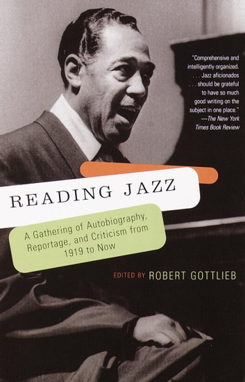 Reading Jazz - A Gathering of Autobiography, Reportage, and Criticism from 1919 to Now ebook by