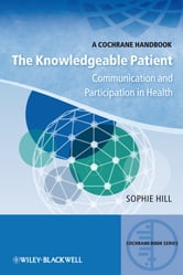 The Knowledgeable Patient - Communication and Participation in Health ebook by Sophie Hill