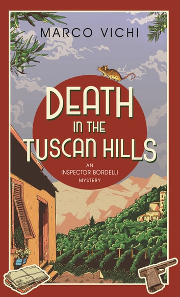 Death in the Tuscan Hills - Book Five ebook by Marco Vichi