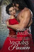MacLean's Passion - A Highland Pride Novel ekitaplar by Sharon Cullen