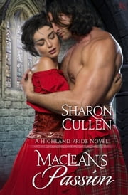 MacLean's Passion - A Highland Pride Novel ebook by Sharon Cullen