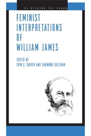 Feminist Interpretations of William James ebook by Erin C. Tarver,Shannon Sullivan