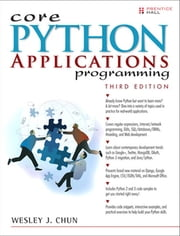 Core Python Applications Programming ebook by Wesley J Chun