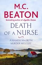 Death of a Nurse ebook by M.C. Beaton