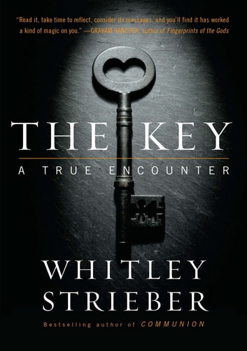 The Key - A True Encounter ebook by Whitley Strieber