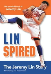 Linspired, Kids Edition - The Jeremy Lin Story ebook by Mike Yorkey,Jesse Florea