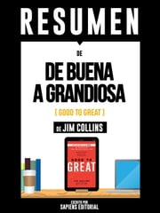 De Buena A Grandiosa (Good To Great): Resumen Del Libro De Jim Collins ebook by Sapiens Editorial