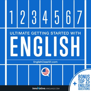 Learn English: Ultimate Getting Started with English audiobook by Innovative Language Learning,LLC