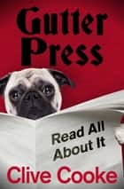 Gutter Press ebook by Clive Cooke