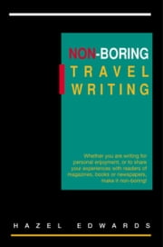 Non-Boring Travel Writing ebook by Hazel Edwards