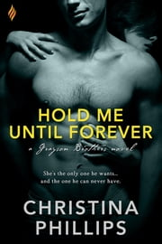 Hold Me Until Forever ebook by Christina Phillips