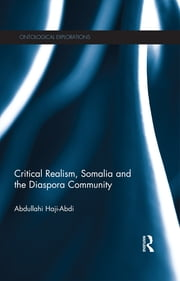 Critical Realism, Somalia and the Diaspora Community ebook by Abdullahi Haji-Abdi