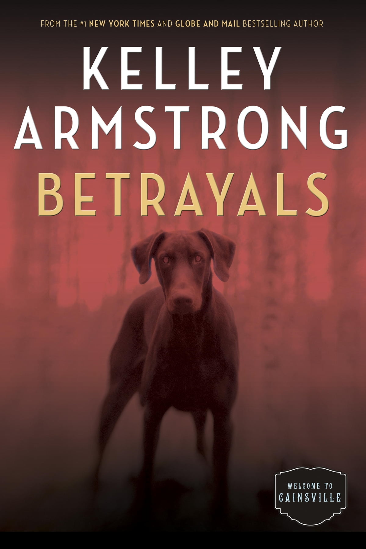Betrayals  The Cainsville Series Ebook By Kelley Armstrong