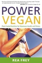 Power Vegan ebook by Rea Frey