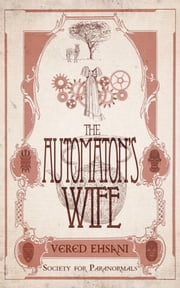 The Automaton's Wife ebook by Vered Ehsani