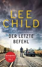Der letzte Befehl - Ein Jack-Reacher-Roman ebook by Lee Child, Wulf Bergner