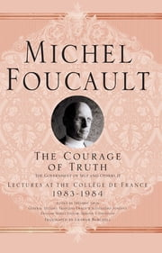 The Courage of Truth ebook by Michel Foucault,Mr Graham Burchell,Arnold I. Davidson