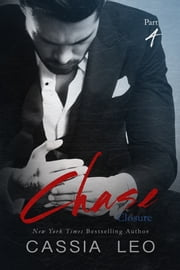 Closure - Chase: Part 4 ebook by Cassia Leo