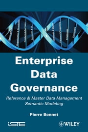 Enterprise Data Governance - Reference and Master Data Management Semantic Modeling ebook by Pierre Bonnet