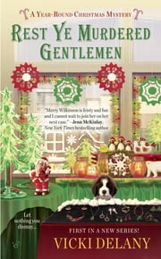 Rest Ye Murdered Gentlemen - A Year-Round Christmas Mystery ebook by Vicki Delany