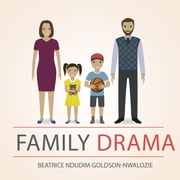 Family Drama ebook by Beatrice Ndudim Goldson-Nwalozie