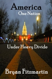 America: One Nation, Under Heavy Divide ebook by Bryan Fitzmartin