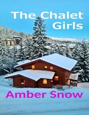 The Chalet Girls ebook by Amber Snow