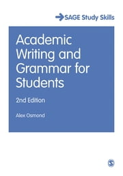 Academic Writing and Grammar for Students ebook by Alex Osmond