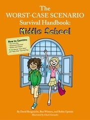 The Worst-Case Scenario Survival Handbook: Middle School ebook by David Borgenicht, Ben Winters, Robin Epstein,...