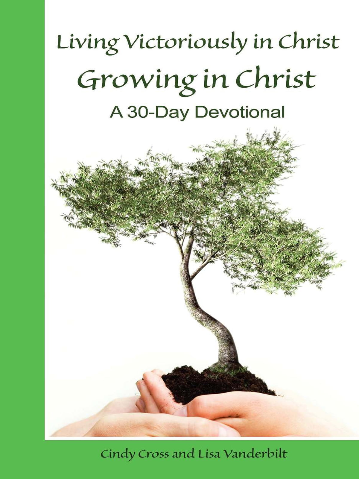 living victoriously in christ growing in christ ebook by cindy cross