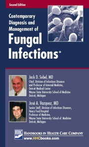 Contemporary Diagnosis and Management of Fungal Infections® ebook by Sobel, Jack D.