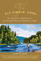 Fly-Fishin' Fool ebook by James R. Babb