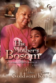 His Mother's Bosom ebook by Ashea Goldson,Larry Reed