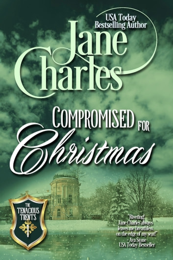 Compromised for Christmas (Tenacious Trents - #1) ebook by Jane Charles