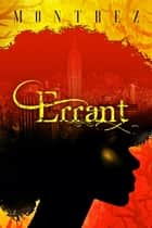 Errant (The 12:01 Trilogy, #1) ebook by Montrez