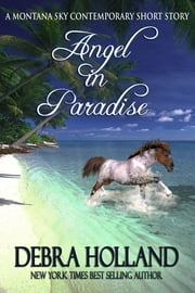 Angel in Paradise - A Montana Sky Contemporary Short Story ebook by Debra Holland