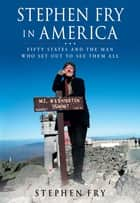 Stephen Fry in America ebook by Stephen Fry