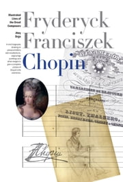 New Illustrated Lives of Great Composers: Chopin ebook by Ates Orga