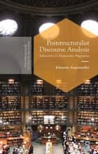 Poststructuralist Discourse Analysis ebook by J. Angermuller
