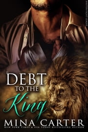 In Debt to the King - Shifter Fight League, #1 ebook by Mina Carter