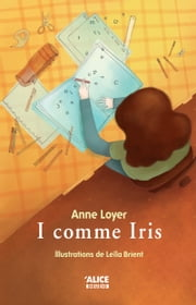 I comme Iris ebook by Anne Loyer