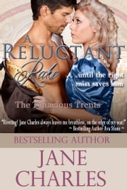 A Reluctant Rake (A Tenacious Trents Novel) ebook by Jane Charles