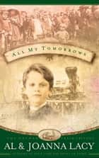 All My Tomorrows eBook by Al Lacy, Joanna Lacy