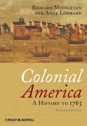 Colonial America - A History to 1763 ebook by Richard Middleton,Anne Lombard