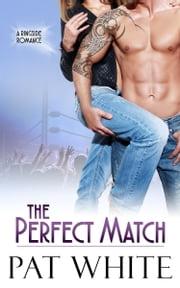 The Perfect Match ebook by Pat White