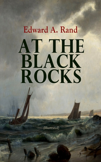At the Black Rocks (Illustrated) - Christmas Sea Adventure eBook by Edward A. Rand