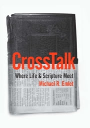 CrossTalk - Where Life & Scripture Meet ebook by Michael R. Emlet