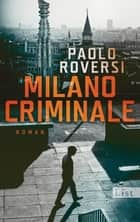 Milano Criminale - Roman eBook by Paolo Roversi, Esther Hansen