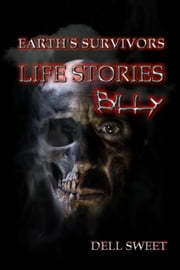 Earth's Survivors Life Stories: Billy ebook by Dell Sweet