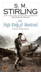 The High King of Montival ebook by S. M. Stirling